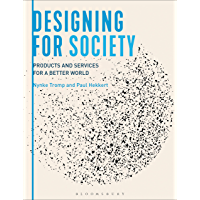 Designing for Society: Products and Services for a Better World (English Edition)