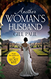 Another Woman's Husband: From the #1 bestselling author of The Secret Wife a sweeping story of love and betrayal behind the Crown