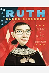 Ruth Bader Ginsburg: The Case of R.B.G. vs. Inequality Kindle Edition