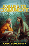 Failure to Communicate (Xandri Corelel Book 1)