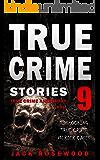True Crime Stories Volume 9: 12 Shocking True Crime Murder Cases (True Crime Anthology) (English Edition)