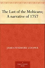 The Last of the Mohicans; A narrative of 1757 Kindle Edition
