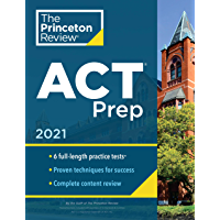 Princeton Review ACT Prep, 2021: 6 Practice Tests + Content Review + Strategies (College Test Preparation) (English…