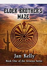 ELDER BROTHER'S MAZE: Book One of the Arizona Series Kindle Edition