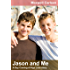 Jason and Me: A Gay Coming-of-Age Love Story