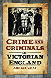 Crime & Criminals of Victorian England