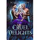 Cruel Delights : A Dark Rejected Mates Romance (Predators & Prey Book 2)