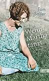 Wenn Martha tanzt: Roman