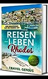 Reisen und Leben auf Rhodos - Der Reiseführer auf seine Art   inklusive Tipps für die schönsten Touren, Orte und leistbare Unterkünfte (German Edition)