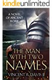 The Man With Two Names: A Novel of Ancient Rome (The Sertorius Scrolls Book 1) (English Edition)