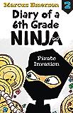 Pirate Invasion: Diary of a 6th Grade Ninja Book 2