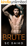 BRUTE: A Second Chance Romance