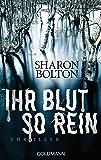 Ihr Blut so rein - Lacey Flint 3: Thriller (Sharon Bolton)