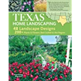Texas Home Landscaping, 3rd Edition, Includes Oklahoma! 48 Landscape Designs, 200+ Plants & Flowers Best Suited to the Region