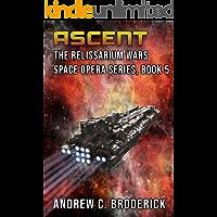 Ascent: The Relissarium Wars Space Opera Series, Book 5
