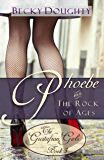 Phoebe and the Rock of Ages: Contemporary Christian Romance (The Gustafson Girls Sisters Series Book 3)