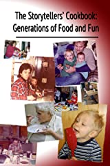 A Storytellers' Cookbook: Generations of Food and Fun Kindle Edition