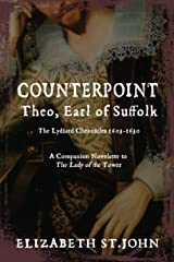 COUNTERPOINT: Theo, Earl of Suffolk: The Lydiard Chronicles 1603-1630 Kindle Edition
