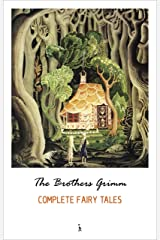The Complete Grimm's Fairy Tales Kindle Edition