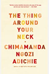 The Thing Around Your Neck Paperback