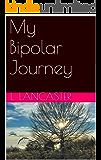 My Bipolar Journey: One Man's Experience