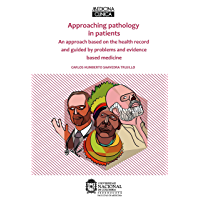 Approaching pathology in patients: An approach based on the health record and guided by problems and evidence based medicine (English Edition)