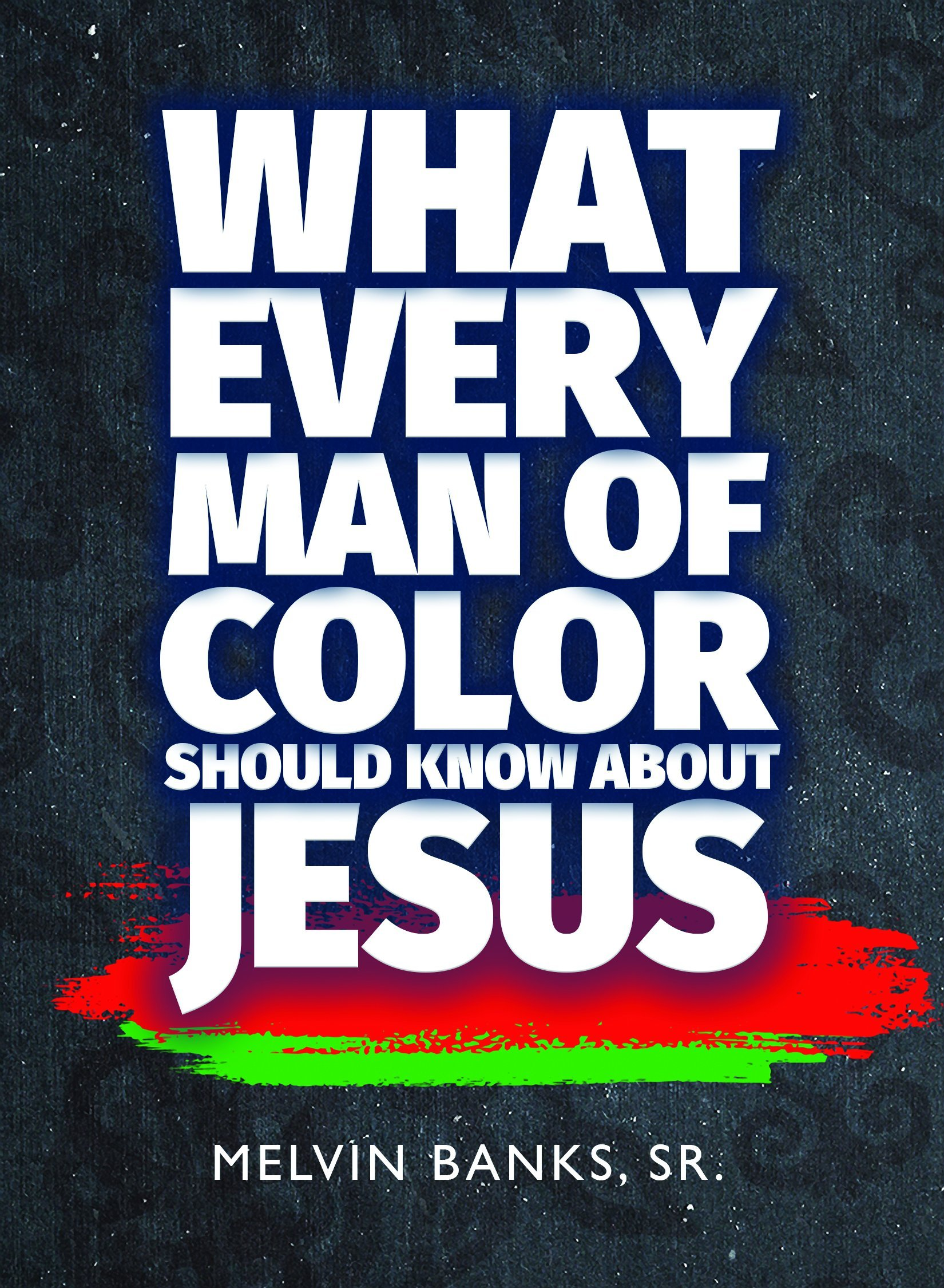Read Online What Every Man of Color Should Know About Jesus Text fb2 ebook
