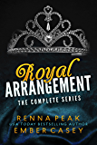Royal Arrangement: The Complete Series (Royal Heartbreakers Complete Series Book 3)