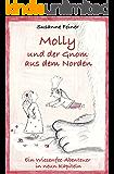 Molly und der Gnom aus dem Norden. Ein Wiesenfee-Abenteuer in neun Kapiteln