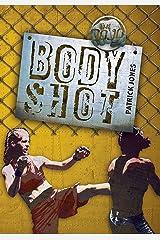 Body Shot (The Dojo) Paperback