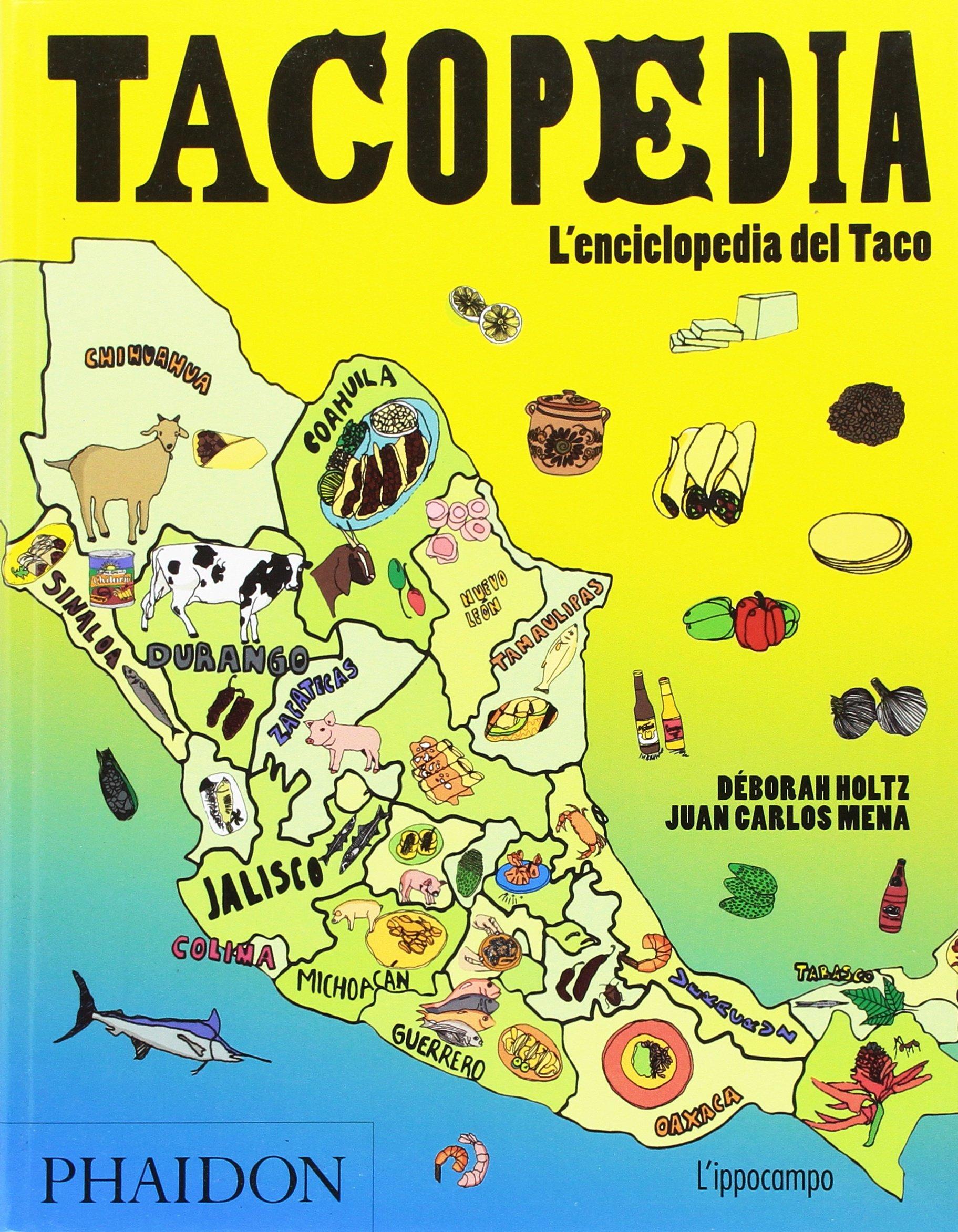 Tacopedia: Deborah Holtz, J. Carlos Mena: 9788867222087: Amazon.com: Books