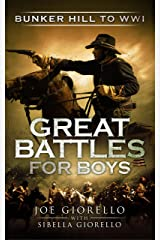 Great Battles for Boys: Bunker Hill to WWI Kindle Edition