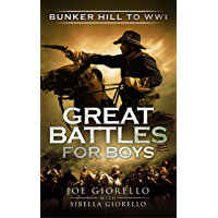 Great Battles for Boys: Bunker Hill to WWI