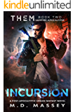THEM Incursion: Vampire Apocalypse: A Dark Fantasy Novel of the Paranormal Apocalypse (THEM Paranormal Zombie Apocalypse Series Book 2)