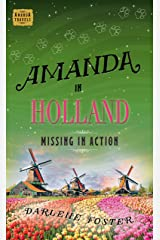 Amanda in Holland: Missing in Action (Amanda Travels) Kindle Edition