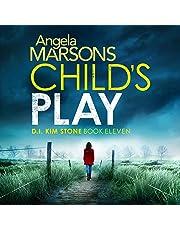 Child's Play: Detective Kim Stone Crime Thriller, Book 11