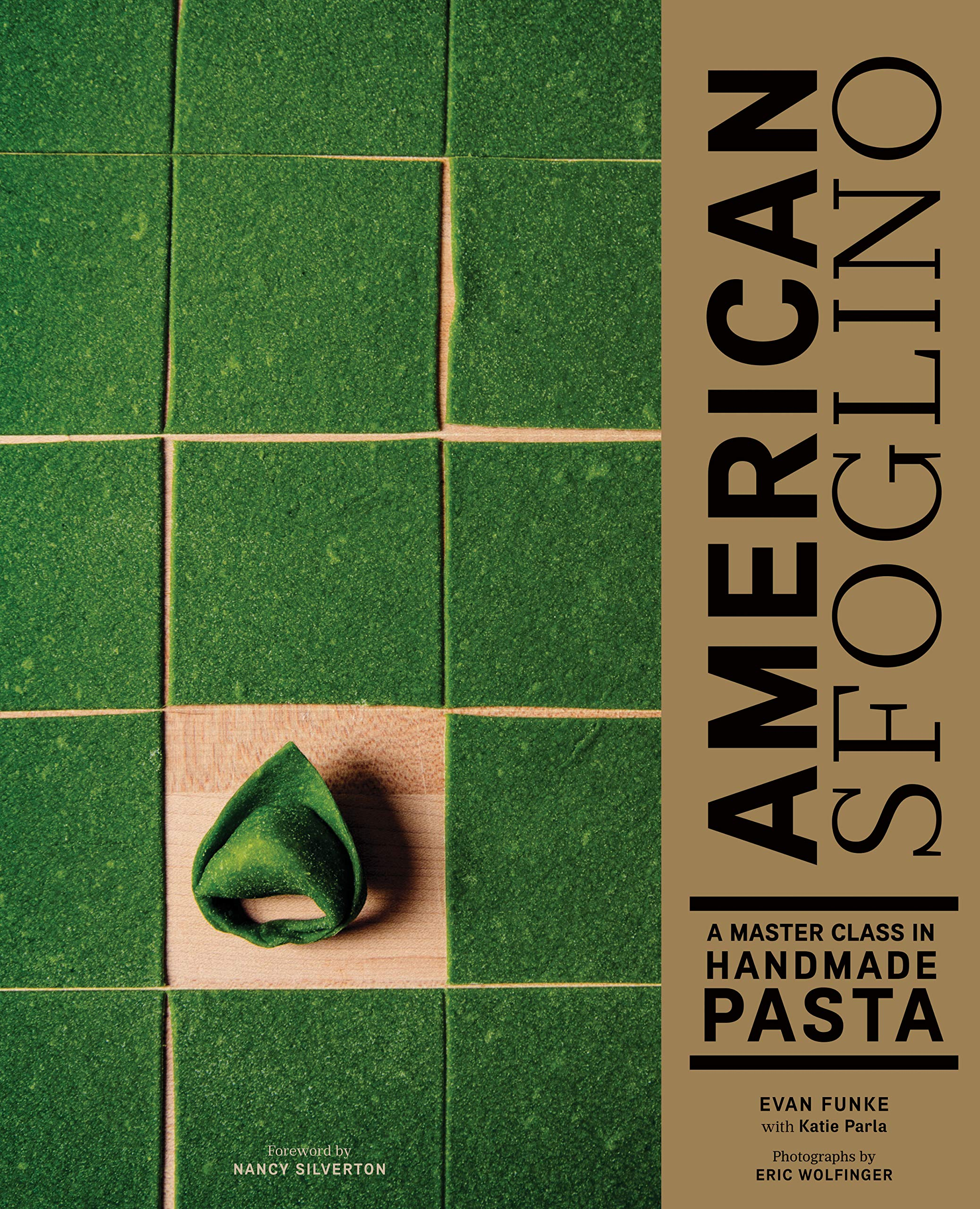 American Sfoglino: A Master Class in Handmade Pasta (Pasta Cookbook, Italian Cooking Books, Pasta and Noodle Cooking) by Chronicle Books