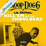 Kill 'Em Wit The Shoulders (feat. Lil Duval) - Single [Explicit]