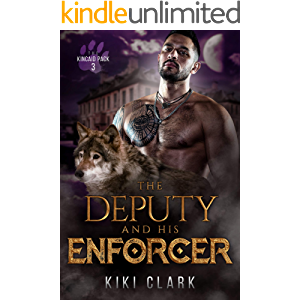 The Deputy and His Enforcer (Kincaid Pack Book 3)