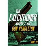 Monday's Mob (The Executioner Book 33)