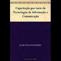 Capacitação por meio de Tecnologias de Informação e Comunicação