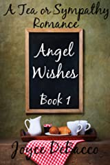 Angel Wishes (Tea or Sympathy Book 1) Kindle Edition