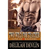 Two Wild for Teacher (Lone Star Lovers Book 6)