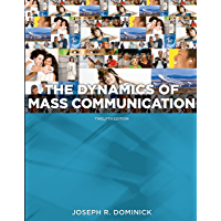 Dynamics of Mass Communication: Media in Transition, 12th edition