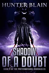 Shadow of a Doubt: Preternatural Chronicles Book 3 (The Preternatural Chronicles) Kindle Edition
