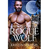 Mastered by the Rogue Wolf (The Real Werewives of Sawtooth Forest Book 5)
