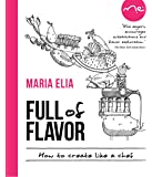 Full of Flavor: How to Create Like a Chef