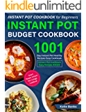 Instant Pot Cookbook for Beginners: Instant Pot Budget Cookbook: 1001 Day Instant Pot Healthy Recipes Easy Cookbook…
