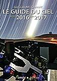 Le guide du ciel : De juin 2016 à juin 2017