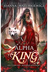 Alpha King (Adult Fairy Tale Romance, Red Riding Hood Book #2) Kindle Edition